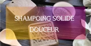 DIY SHAMPOING SOLIDE DOUCEUR | MA PLANETE BEAUTE