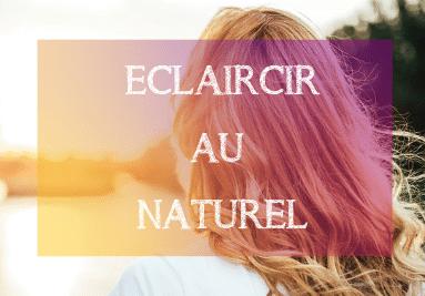 Eclaircir au Naturel